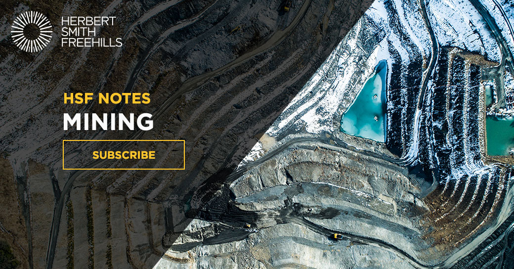 Mining notes | The latest from Herbert Smith Freehills' Mining team